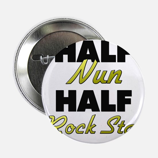 "Half Nun Half Rock Star 2.25"" Button"