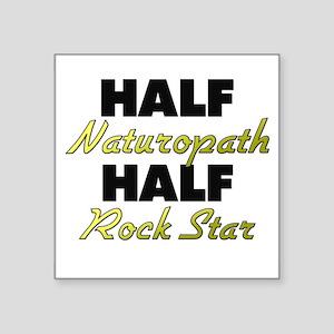 Half Naturopath Half Rock Star Sticker