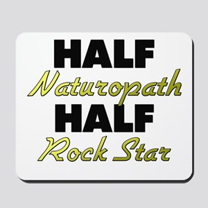 Half Naturopath Half Rock Star Mousepad
