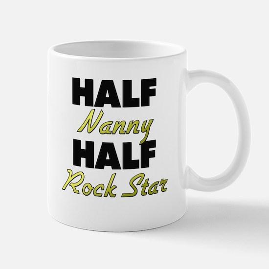 Half Nanny Half Rock Star Mugs