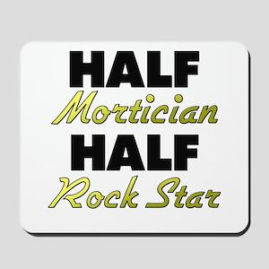 Half Mortician Half Rock Star Mousepad