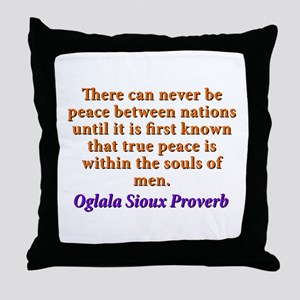 There Can Never Be Peace - Oglala Sioux Throw Pill