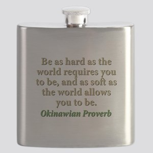 Be As Hard As The World Requires - Okinawian Flask