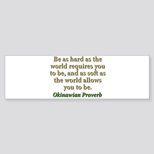 Be As Hard As The World Requires - Okinawian Stick