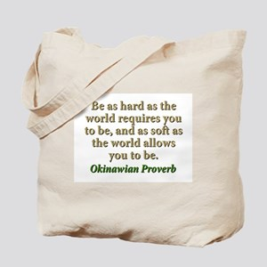 Be As Hard As The World Requires - Okinawian Tote