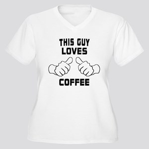 This Guy Loves Coffee Plus Size T-Shirt