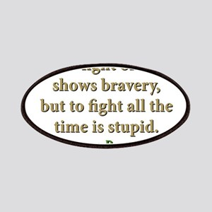 To Fight Once Shows Bravery Patch