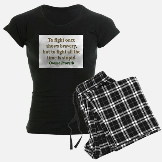 To Fight Once Shows Bravery Pajamas