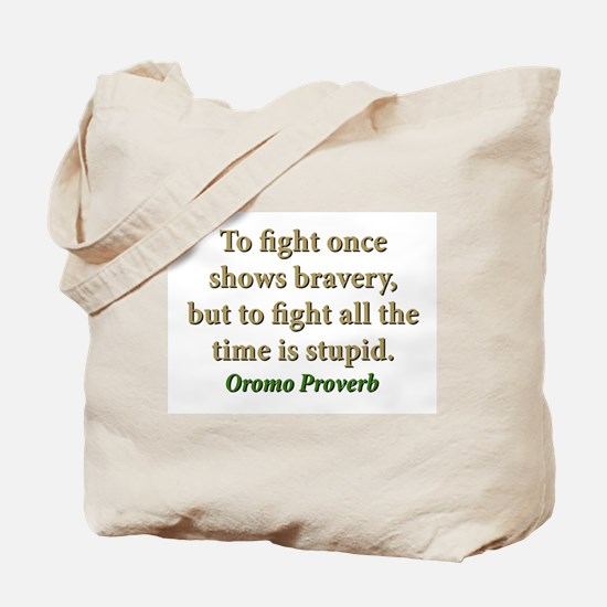 To Fight Once Shows Bravery Tote Bag