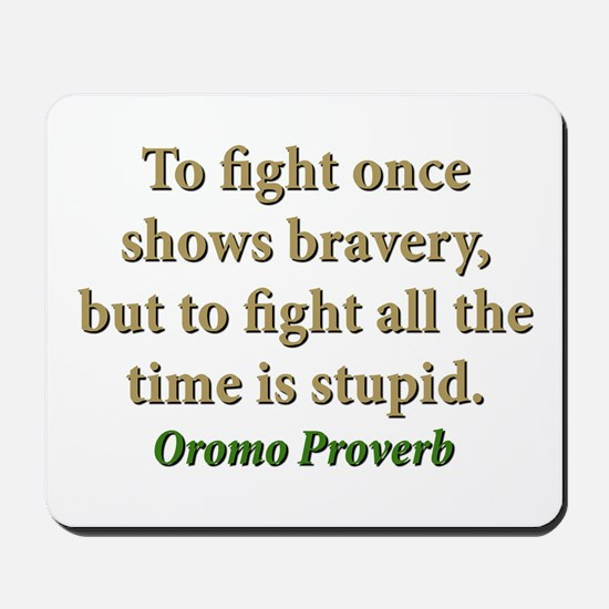 To Fight Once Shows Bravery Mousepad