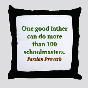 One Good Father Throw Pillow