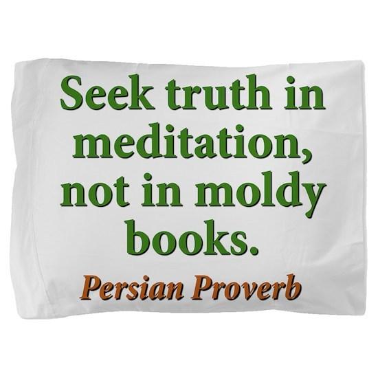Seek Truth In Meditation Pillow Sham