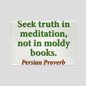 Seek Truth In Meditation Rectangle Magnet