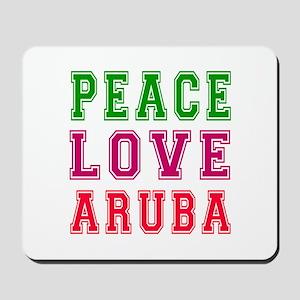 Peace Love Aruba Mousepad
