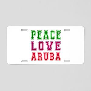 Peace Love Aruba Aluminum License Plate