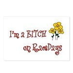 """I'm a bitch on racedays"" Postcards (Package of 8)"