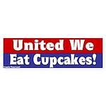 United We Eat Cupcakes Bumper Sticker