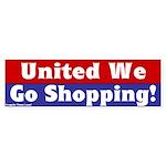 United We Go Shopping Bumper Sticker