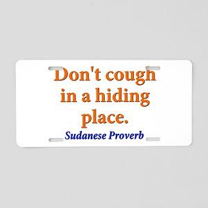 Dont Cough In a Hiding Place - Sudanese Aluminum L