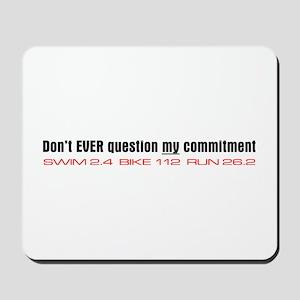 """Commitment"" Mousepad"