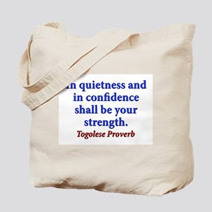 In Quietness And In Confidence - Togolese Tote Bag