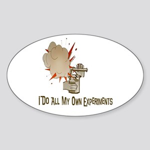 I DO ALL MY OWN EXPERIMENTS Oval Sticker