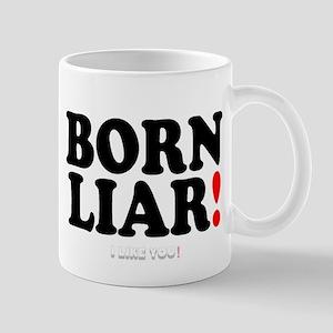 BORN LIAR! - I LOVE YOU! Mugs