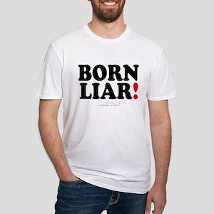 BORN LIAR! - I LOVE YOU! T-Shirt