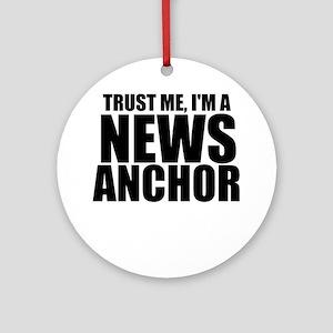 Trust Me, I'm A News Anchor Round Ornament
