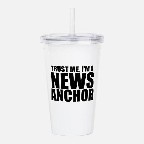 Trust Me, I'm A News Anchor Acrylic Double-wal