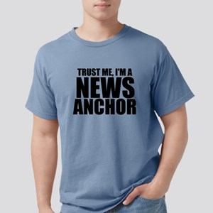 Trust Me, I'm A News Anchor Mens Comfort Color