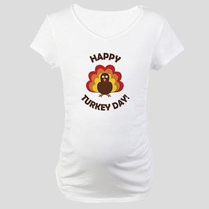 Happy Turkey Day! Maternity T-Shirt