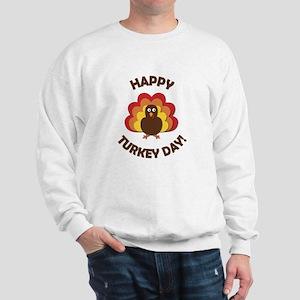 Happy Turkey Day! Sweatshirt