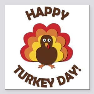 "Happy Turkey Day! Square Car Magnet 3"" x 3"""