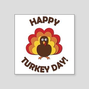 "Happy Turkey Day! Square Sticker 3"" x 3"""