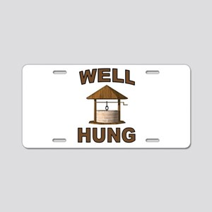 WELL HUNG Aluminum License Plate