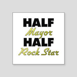 Half Mayor Half Rock Star Sticker