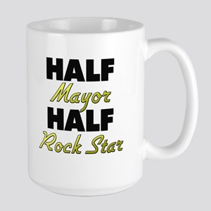 Half Mayor Half Rock Star Mugs