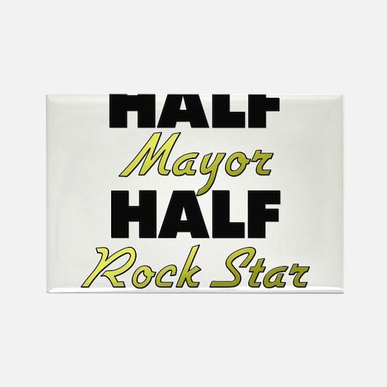 Half Mayor Half Rock Star Magnets