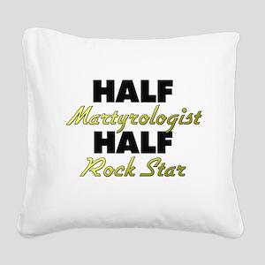 Half Martyrologist Half Rock Star Square Canvas Pi