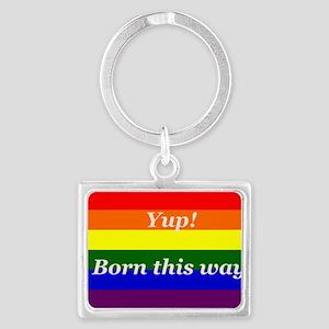 Gay Rainbow flag Yup Born This Way Landscape Keych