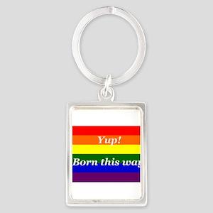 Gay Rainbow flag Yup Born This Way Portrait Keycha