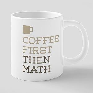 Coffee Then Math Mugs