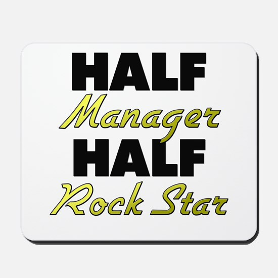 Half Manager Half Rock Star Mousepad