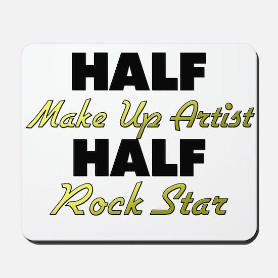 Half Make Up Artist Half Rock Star Mousepad