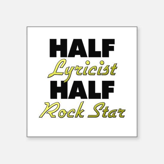 Half Lyricist Half Rock Star Sticker