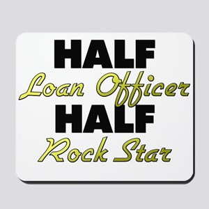 Half Loan Officer Half Rock Star Mousepad