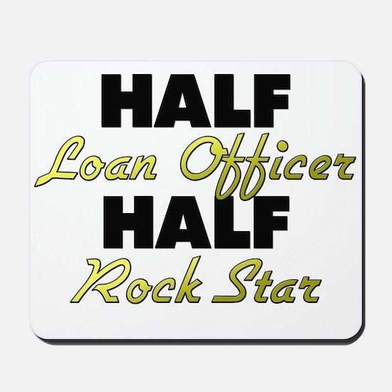 Half Loan Officer Half Rock Star Mousepad