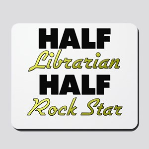 Half Librarian Half Rock Star Mousepad