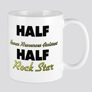 Half Human Resources Assistant Half Rock Star Mugs